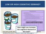 low or high cognitive demand