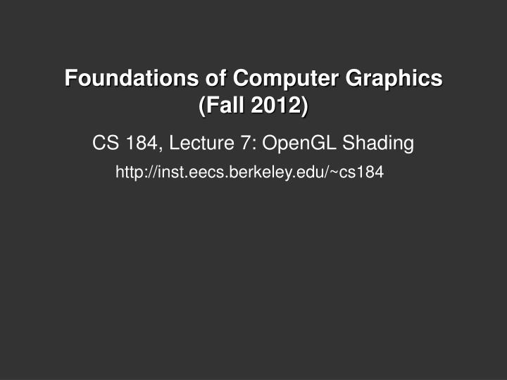 foundations of computer graphics fall 2012 n.
