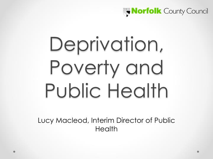 deprivation poverty and public health n.