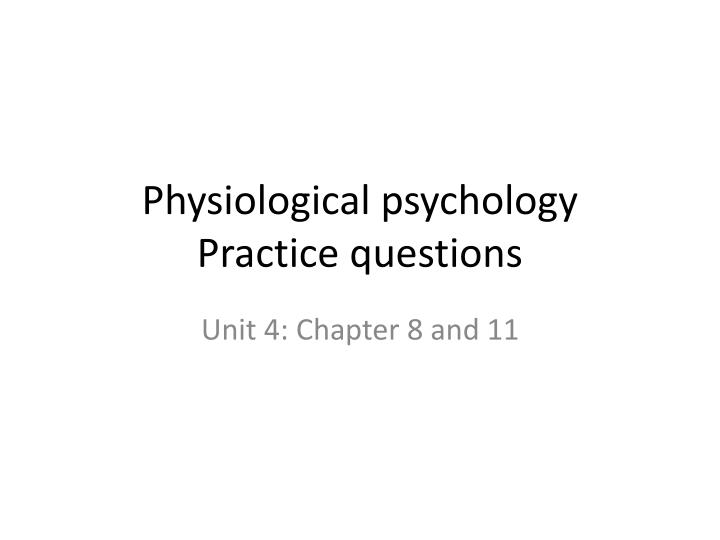 physiological psychology practice questions n.