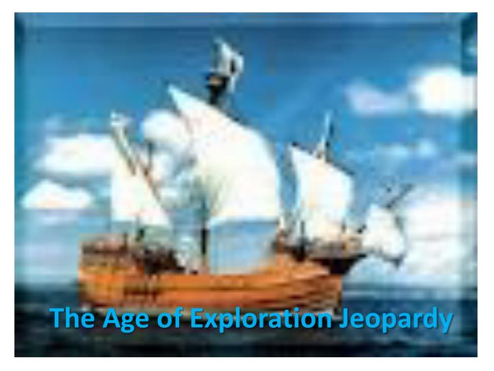 the age of exploration jeopardy n.