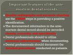 important features of the ante mortem dental records