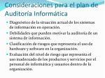 consideraciones para el plan de auditor a inform tica
