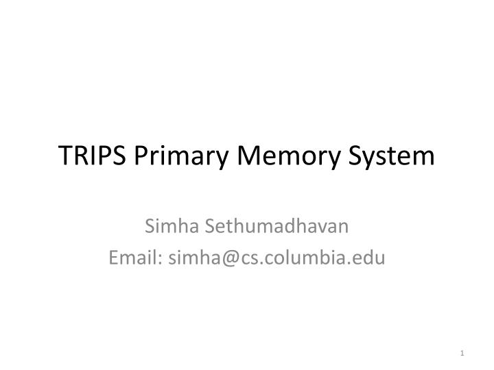 trips primary memory system n.