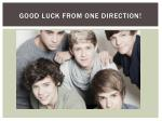 good luck from one direction