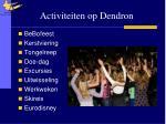 activiteiten op dendron