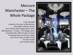 mercure manchester the whole package