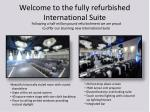 welcome to the fully refurbished international suite