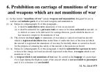 6 prohibition on carriage of munitions of war and weapons which are not munitions of war