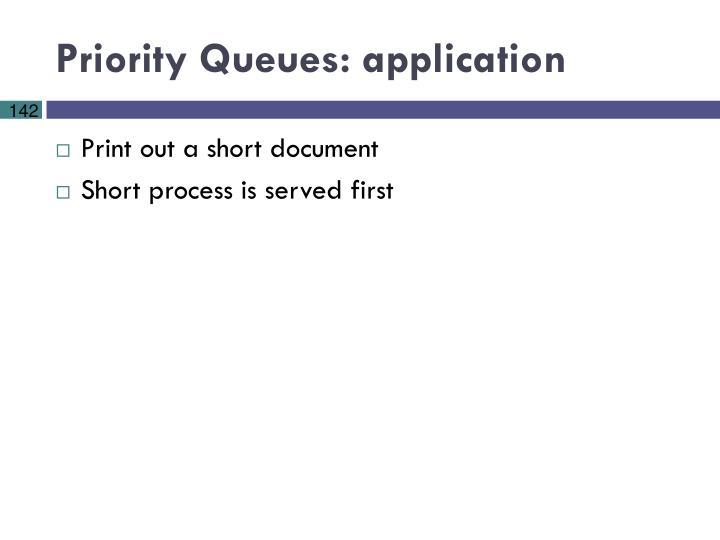 Priority Queues: application