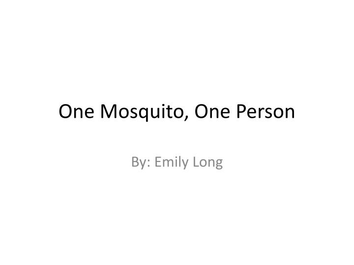 one mosquito one person n.