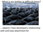 what is my shelter in difficult times