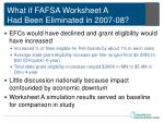 what if fafsa worksheet a had been eliminated in 2007 08