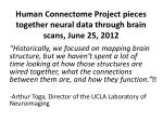 human connectome project pieces together neural data through brain scans june 25 2012