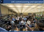 lhc commissioning and operation
