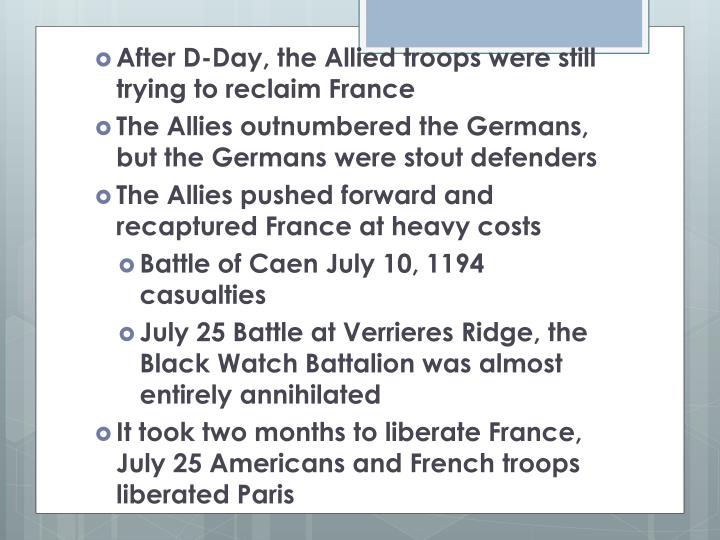 After D-Day, the Allied troops were still trying to reclaim France