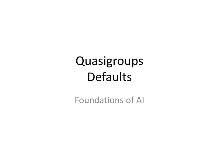 quasigroups defaults n.