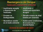 reemergencia del dengue inadecuado ordenamiento ambiental