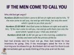 if the men come to call you