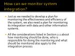 how can we monitor system integration
