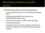 monitoring workers using the system1