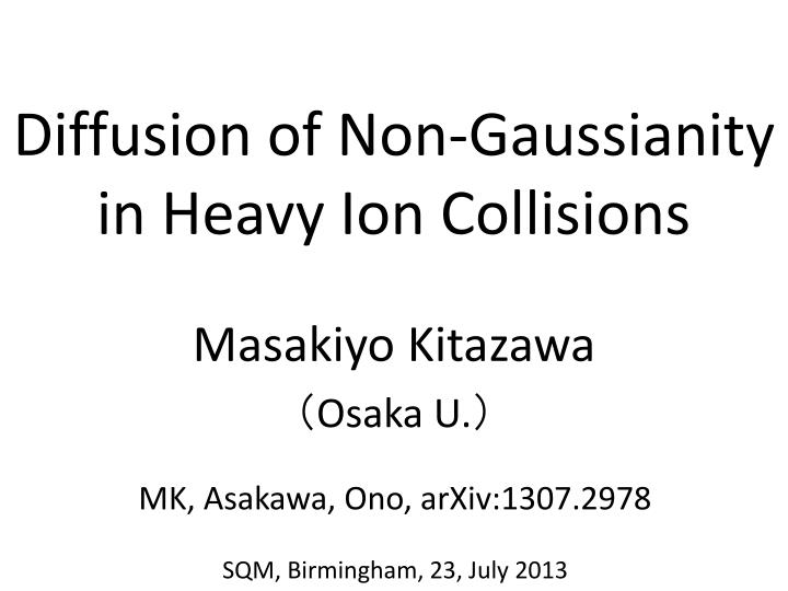 diffusion of non gaussianity in heavy ion collisions n.