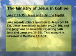 the ministry of jesus in galilee48