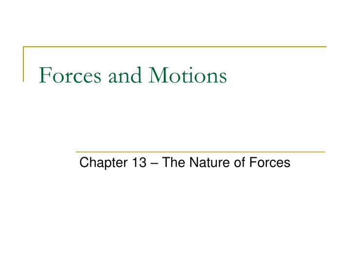 forces and motions n.