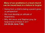 many of our problems in a local church can be traced back to a failure to forgive3