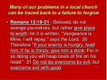 many of our problems in a local church can be traced back to a failure to forgive7