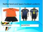 netherland and spain football uniform