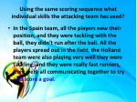 using the same scoring sequence what individual skills the attacking team has used