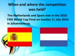 when and where the competition was held