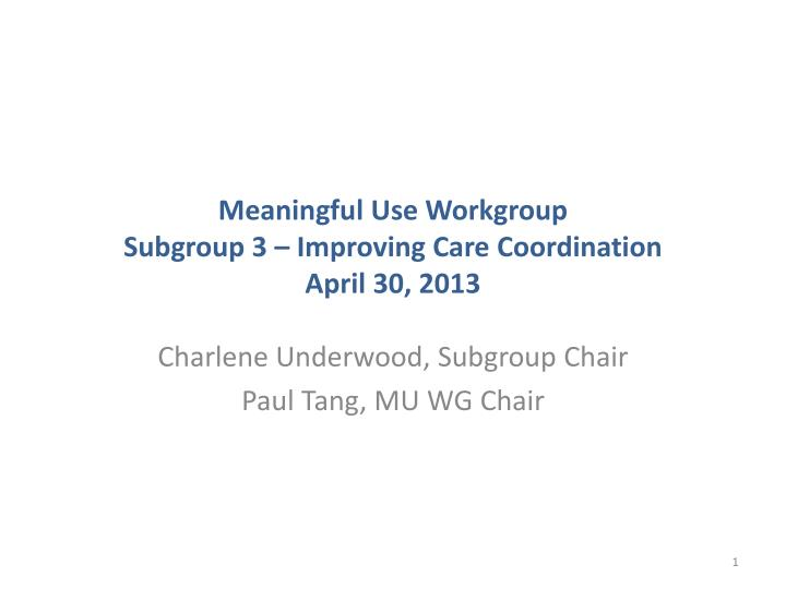 meaningful use workgroup subgroup 3 improving care coordination april 30 2013 n.