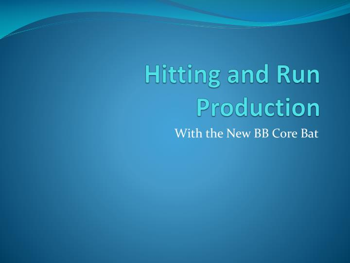 hitting and run production n.