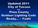 updated 2011 city of tucson and pima county outdoor lighting code ready yeah