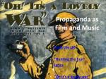 propaganda as film and music