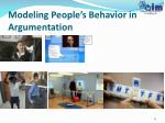 modeling people s behavior in argumentation