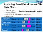 psychology based virtual suspect vs state model