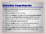 step by step change shape size
