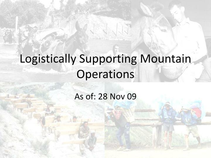 logistically supporting mountain operations n.