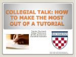 collegial talk how to make the most out of a tutorial