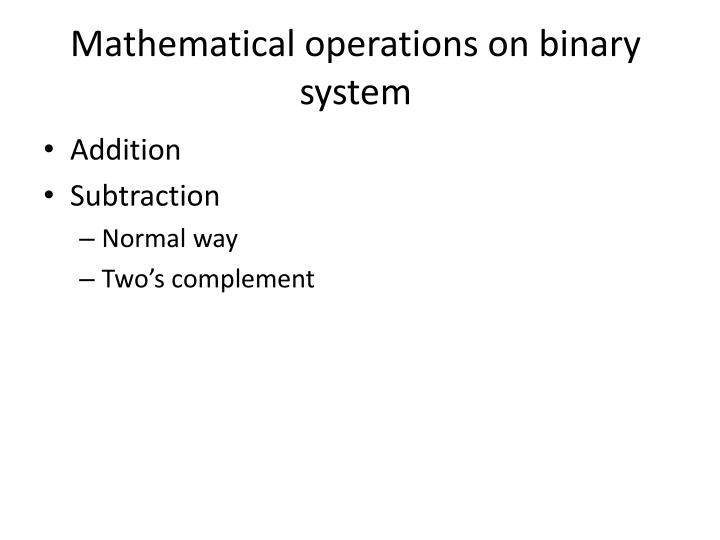 Mathematical operations on binary system