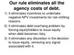 our rule eliminates all the agency costs of debt