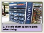2 visible shelf space is paid advertising