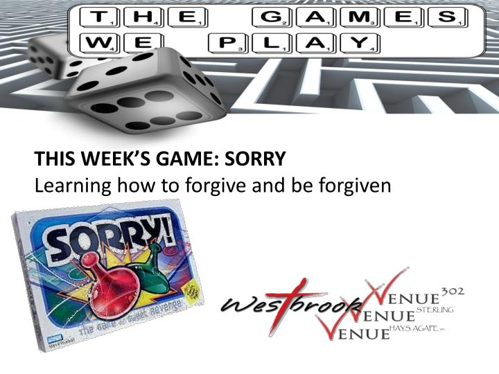 this week s game sorry learning how to forgive and be forgiven n.