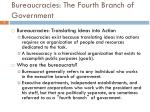 bureaucracies the fourth branch of government
