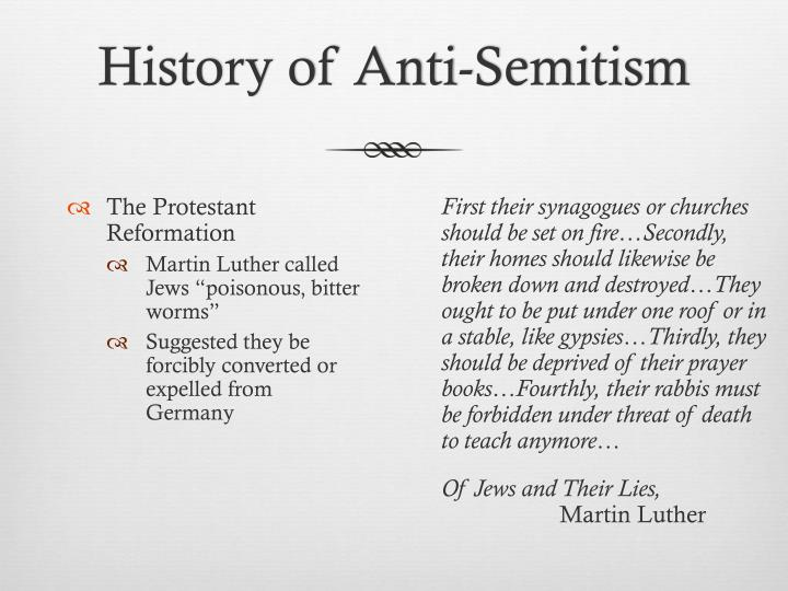 the origin and history of christian anti semitism Modern anti-semitism synopsis the character of modern anti-semitism (dating from 1688) was different from classical or christian anti-semitism in that it was based on racist rather than religious considerations.