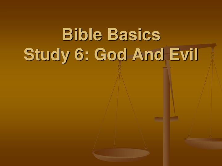 bible basics study 6 god and evil n.