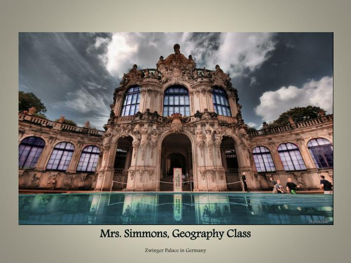 Mrs simmons geography class zwinger palace in germany